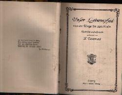 Dorenwell, K.: Unser Leben im Schmucke der Poesie Unser Lebenspfad von der Wiege bis zum Garbe 1.- 10. Tausend