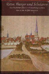 Gernentz, Hans-Joachim:  Ritter, Burgen und Scholaren Aus Stadtchroniken und Autobiografien des 13. bis 16. Jahrhunderts