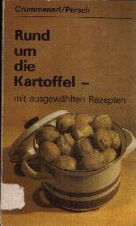 Crummenerl, Rainer und Franz Dipl. Persch;  Rund um die Kartoffel mit ausgewählten Rezepten Illustrationen von Roland Beier