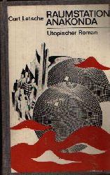 Letsche, Curt: Raumstation Anakonda utopischer Roman