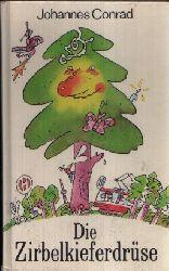 Conrad, Johannes;  Die Zirbelkieferdrüse und andere schöne Geschichten Illustrationen von Lothar Otto