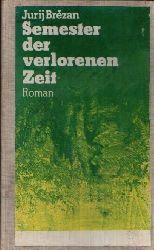 Brezan, Jurij: Semester der verlorenen Zeit 14. Auflage