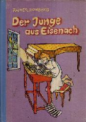 Hohberg, Rainer:  Der Junge aus Eisenach Begegnung mit Johann Sebastian Bach