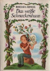 Krause, Barbara: Das weiße Schneckenhaus Illustrationen von Gisela Röder 2. Auflage