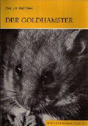 Prof. Dr. Kittel, Rolf: Der Goldhamster Mit 36 Abbildungen 9. Auflage