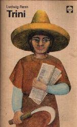 Renn, Ludwig: Trini - Die Geschichte eines Indianerjungen Mit Illustrationen von Kurt Zimmermann 4. Auflage