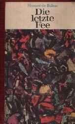 De Balzac, Honoré: Die letzte Fee Ein märchenhafter Roman Ohne Angaben