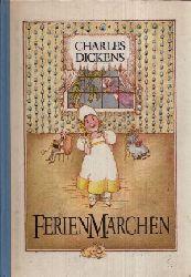 Dickens, Charles: Ferienmärchen Illustrationen von Renate Totzke-Israel