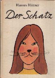 Hüttner, Hannes:  Der Schatz Illustrationen von Heinz Handschick