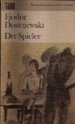 Dostojewski, Fjodor:  Der Spieler Aus den Aufzeichnungen eines jungen Mannes