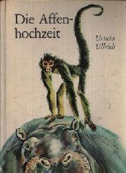 Ullrich, Ursula: Die Affenhochzeit Illustrationen von Reiner Zieger 2. Auflage