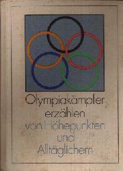 Autorenkollektiv;  Olympiakämpfer erzählen von Höhepunkten und Alltäglichem