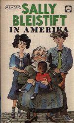 Lazar, Auguste: Sally Bleistift in Amerika Eine Geschichte aus dem Jahre 1934 4. Auflage