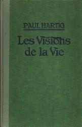 Dr. Hartig, Paul: Les Visions de la Vie Eine französische Gedichtesammlung Ohne Angaben