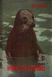 Knaak, Kurt: Heimat der Seehunde 2. Auflage