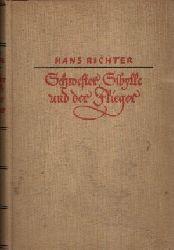Richter, Hans: Schwester Sibylle und der Flieger Roman Ohne Angaben
