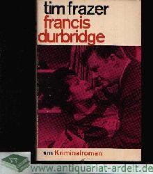 Durbridge, Francis:  Tim Frazer Kriminalroman