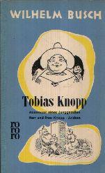 Busch, Wilhelm; Tobias Knopp: Abenteuer eines Junggesellen Herr und Frau Knopp Julchen