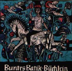 Bachem-Heinen, Tony: Buntes Batik- Büchlein Zeichnungen im Text: Paul Bachem 2. Auflage