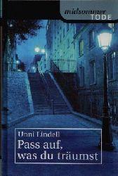 Lindell, Unni:  Pass auf, was du träumst midsommer TODE