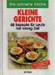 Autorengruppe: Die  schnelle Küche Kleine Gerichte