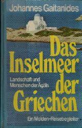 Gaitanides, Johannes: Das  Inselmeer der Griechen Landschaft und Menschen der Ägäis  - Ein Molden-Reisebegleiter 1. Aufl.