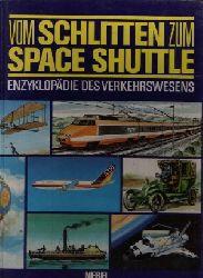 Autorengruppe: Vom Schlitten zum Space Shuttle Enzyklopädie des Verkehrswesens
