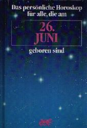 Zeller, P.: Das persönliche Horoskop für alle, die am 26. Juni geboren sind