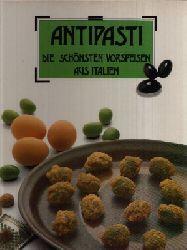 Schultz, Jürgen [Übers.]: Antipasti - Die schönsten Vorspeisen aus Italien