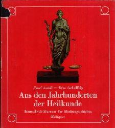Antall, Jozsef und Geza Szebelledy; Aus den Jahrhunderten der Heilkunde Semmelweis-Museum für Medizingeschichte Budapest