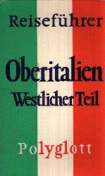 Dr. Becker, Horst J.; Polyglott-Reiseführer Oberitalien Westlicher Teil Mit 37 Illustrationen sowie 7 Karten und Plänen 4. Auflage
