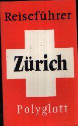 Hüsler, Eugen E.;  Polyglott-Reiseführer Zürich Mit 49 Illustrationen sowie 15 Karten und Plänen