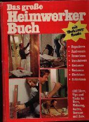 Autorengruppe:  Das große Heimwerker Buch Mit Werkzeugkunde