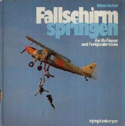 Heller, Klaus: Fallschirmspringen für Anfänger und Fortgeschrittene Ein Nymphenburger Sportbuch