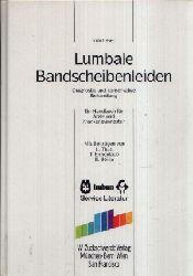 Laser, Tom: Lumbale Bandscheibenleiden Diagnostik und konservative Behandlung - Ein Handbuch für Ärzte und Krankengymnasten