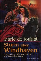 de Jourlet, Marie: Sturm über Windhaven Leidenschaft, Liebe und Hass im amerikanischen Süden