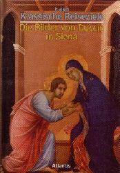 Carli, Enzo: Die Bilder von Duccio in Siena Italien Klassische Reiseziele Lizenzausgabe