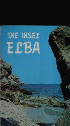 F.LLI. Ceccanti: Die Insel Elba Die Geschichte, die Strände, die Flora, die Tierwelt, die Mineralien