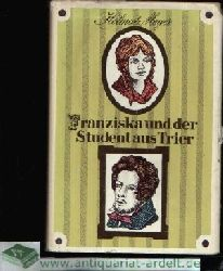 Meyer, Helmut:  Franziska und der Student aus Trier