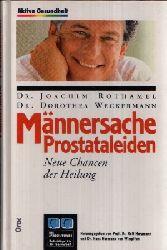 Rothamel, Joachim und Dorothea Weckermann:  Männersache Prostataleiden Neue Chancen der Heilung - Aktive Gesundheit - Die Sprechstunde