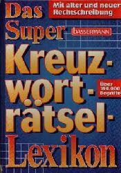 Schiefelbein, Hans:  Das  Super-Kreuzworträtsel-Lexikon Mit alter und neuer Rechtschreibung ; über 150000 Begriffe