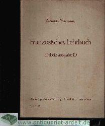 Grund, A. und H. Lotz: Französisches Lehrbuch - Einheitsausgabe D für Schulen mit Französisch als zweiter und dritter Fremdsprache 2. Auflage
