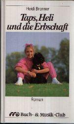 Bronner, Heidi: Taps, Heli und die Erbschaft Roman Ohne Angaben
