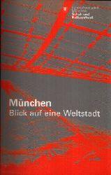 Metzger, Christine:  München- Blick auf eine Weltstadt