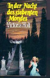 Holt, Victoria: In der Nacht des siebenten  Mondes