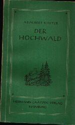 Stifter, Adalbert:  Der Hochwald Eine Erzählung