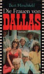 Hirschfeld, Burt:  Die Frauen von Dallas