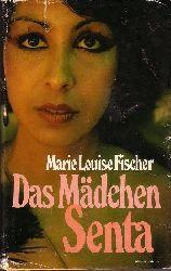Fischer, Marie Louise: Das Mädchen Senta 10. Auflage
