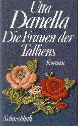 Danella, Utta: Die Frauen der Talliens