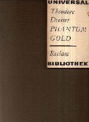 Dreiser, Theodore:  Phantom Gold Erzählungen